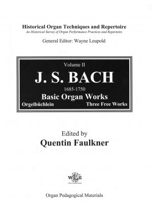 Historical Organ Techniques and Repertoire, Volume 2, J.S. Bach—Basic Organ Works