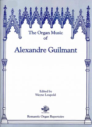The Organ Music of Alexandre Guilmant, Vol. 7, Sonata 1