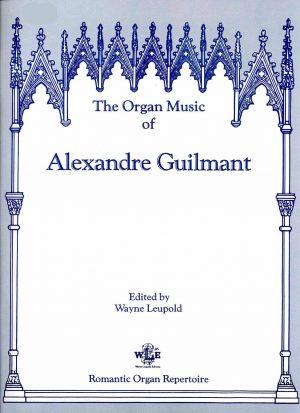 The Organ Music of Alexandre Guilmant, Vol. 8, Sonatas 2 & 3