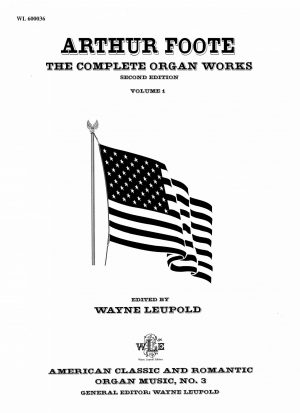 The Complete Organ Works, Vol. 1 - Arthur Foote
