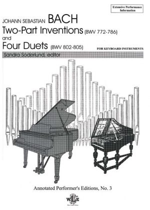 Annotated Performer's Editions, No. 3, Johann Sebastian Bach: The Two-Part Inventions and the Four Duets (BWV772-786, 802-805)