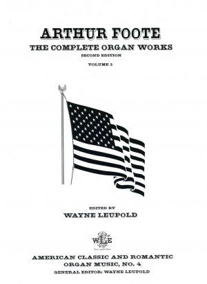 The Complete Organ Works, Vol. 2 - Arthur Foote