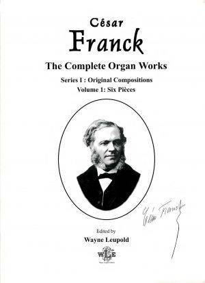 The Complete Organ Works, Ser. I, Vol. 1, Six Pièces - César Franck