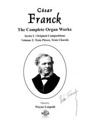 The Complete Organ Works, Ser. I, Vol. 2, Trois Pièces and Trois Chorals - César Franck