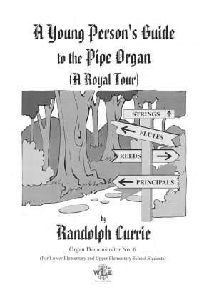 A Young Person's Guide to the Pipe Organ - Randolph Currie