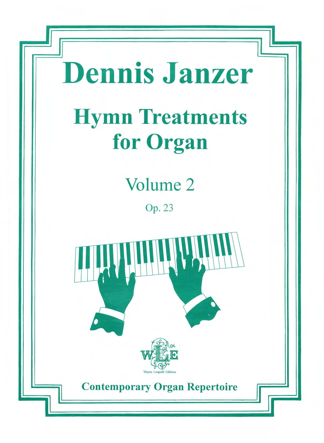 Hymn Treatments for Organ, Volume 2, Op. 23 - Dennis Janzer