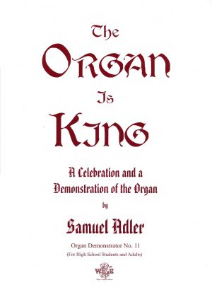 The Complete Works for Solo Organ, Volume 2: The Organ is King - Samuel Adler