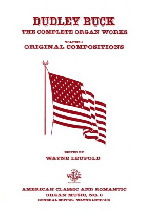 The Complete Organ Works, Volume 1 - Dudley Buck