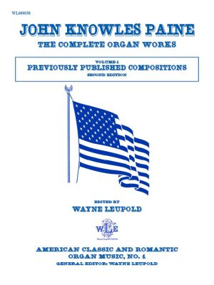 The Complete Organ Works, Vol. 1, Previously Published Compositions - John Knowles Paine