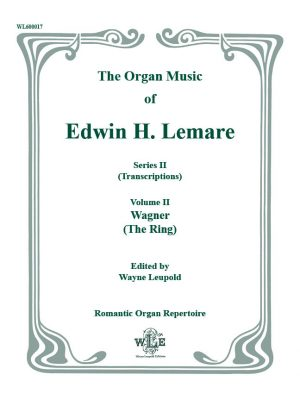 The Organ Music of Edwin Lemare, Ser. II, Vol. 2, Wagner (The Ring)