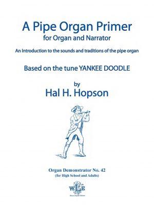 A Pipe Organ Primer - Hal H. Hopson