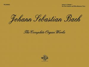 The Complete Organ Works, Volume 7, Six Trio Sonatas and Miscellaneous Trios – Johann Sebastian Bach-0