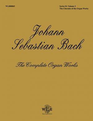 The Complete Organ Works, Series II: Volume 2, The Chorales of the Organ Works – Johann Sebastian Bach-0